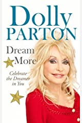 Dream More by Dolly Parton (27-Nov-2012) Hardcover Hardcover
