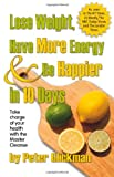 Lose Weight, Have More Energy and Be Happier in 10 Days, Peter Glickman, 0975572229