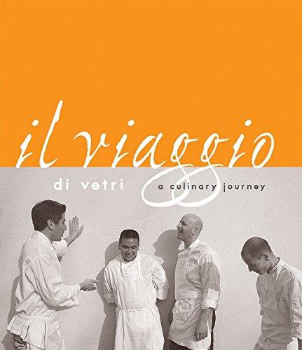Il Viaggio Di Vetri: A Culinary Journey by Marc Vetri, David Joachim