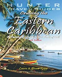 Cruising the (Eastern) Caribbean: A Passenger's Guide to the Ports of Call