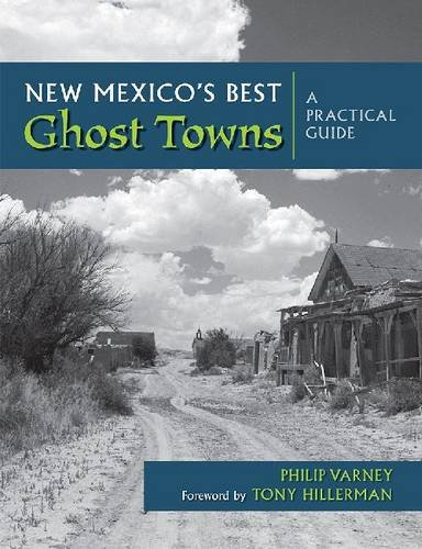 New Mexico's Best Ghost Towns: A Practical Guide