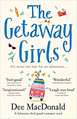 The Getaway Girls A Hilarious Feel Good Summer Read About Second