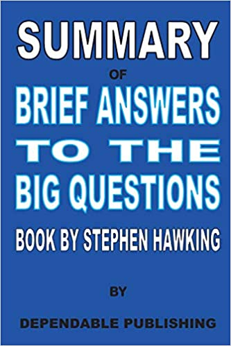 Summary of Brief Answers to the Big Questions Book by Stephen