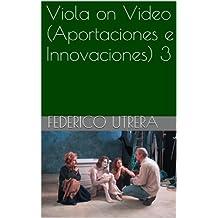 Viola on Video (Aportaciones e Innovaciones) 3 (Obra Completa sobre Bill Viola) (Spanish Edition)