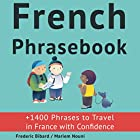 French Phrasebook: +1400 French Phrases to Travel in France with Confidence! Audiobook by Frederic Bibard Narrated by Frederic Bibard, Mariem Nouni