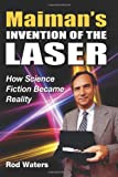 Maiman's Invention of the Laser, Rod Waters, 1492842303