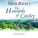 The Howards of Caxley Audiobook by Miss Read Narrated by June Barrie