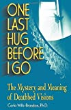 img - for One Last Hug before I Go: The Mystery and Meaning of Deathbed Visions by Carla Wills-Brandon (2000-08-01) book / textbook / text book