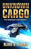 Unknown Cargo (The Meridian Crew Book 1)