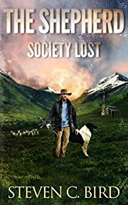 The Shepherd: Society Lost: Volume One (A Post-Apocalyptic Dystopian Thriller)