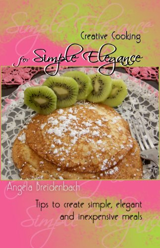 Creative Cooking Simple Elegance inexpensive ebook