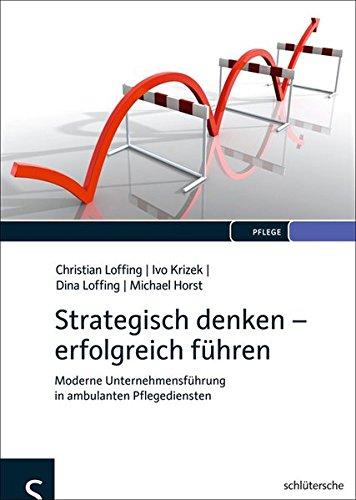 Strategisch Denken   Erfolgreich Führen  Moderne Unternehmensführung In Ambulanten Pflegediensten