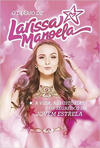 77c2860a50fb8 Diário de Larissa Manoela - Livros na Amazon Brasil- 9788569514138