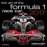 Art of the Formula 1 Race Car 2017: 16-Month Calendar September 2016 through December 2017