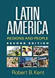 Latin America, Second Edition: Regions and People (Texts in Regional Geography)