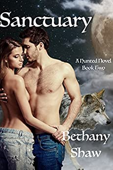 Sanctuary (A Hunted Novel Book 2) by [Shaw, Bethany]