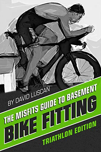 The Misfits Guide to Basement Bike Fitting: Triathlon Edition por David Luscan