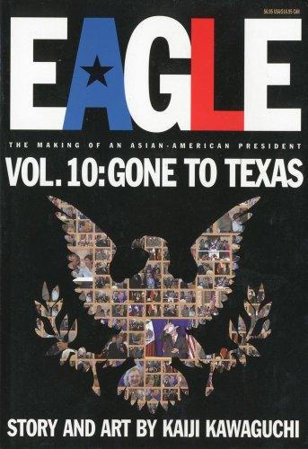 Eagle:The Making Of An Asian-American President, Vol. 10: Gone To Texas