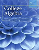 College Algebra plus MyMathLab with Pearson eText -- Access Card Package (5th Edition) (Beecher, Penna, & Bittinger, The College Algebra Series, 5th Edition)