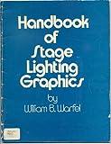 Handbook of Stage Lighting Graphics, Warfel, William B., 0910482470