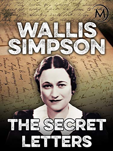 Wallis Simpson: The Secret Letters (Luring Tea)
