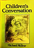 Children's Conversation, Michael McTear, 0631142495