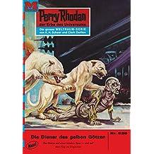 """Perry Rhodan 528: Die Diener der gelben Götzen (Heftroman): Perry Rhodan-Zyklus """"Der Schwarm"""" (Perry Rhodan-Erstauflage) (German Edition)"""