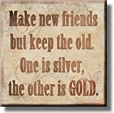 Make New Friends, Keep the Old Picture on Stretched Canvas, Wall Art Décor, Ready to Hang!