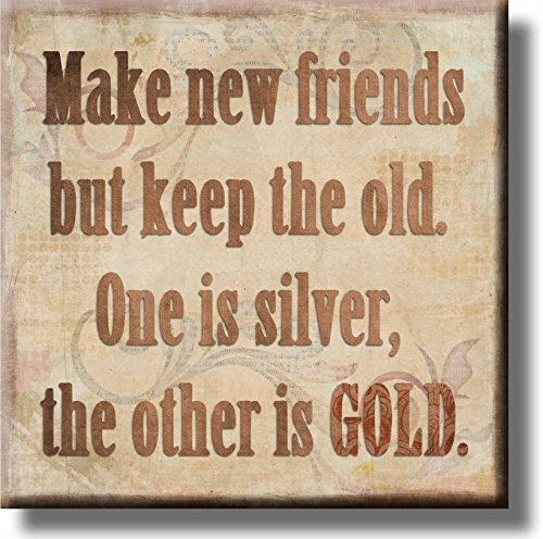 Make New Friends, Keep the Old Picture on Stretched Canvas, Wall Art Décor, Ready to (Other Artwork)