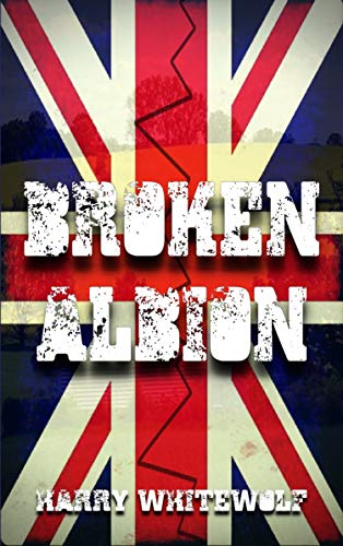 Broken Albion by [Whitewolf, Harry]