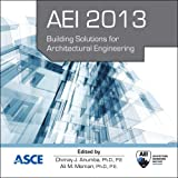 Aei 2013 : Building Solutions for Architectural Engineering, Chimay J. Anumba, Ali M. Memari, 0784412901