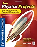 Fun Physics Projects for Tomorrow's Rocket Scientists, Alan Gleue, 0071798994