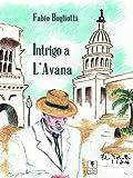 Intrigo a L'Avana (Il libro dei racconti di Carta e Penna) (Italian Edition)