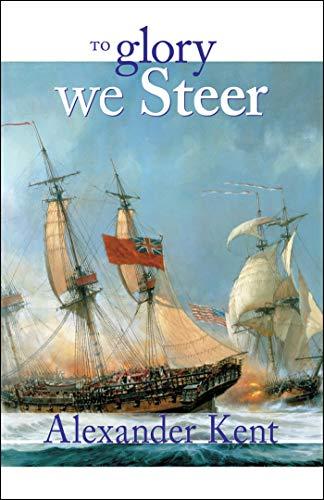 To Glory We Steer: The Richard Bolitho Novels (The Bolitho Novels Book 5)]()