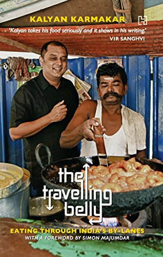 The Travelling Belly: Eating Through Indias By-lanes
