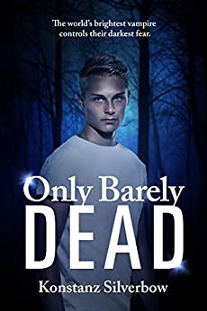 Only Barely Dead by [Silverbow, Konstanz]