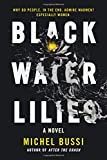 Black Water Lilies: A Novel