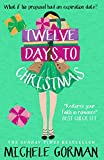 Twelve Days to Christmas: The happily ever after romantic comedy about tying the knot (Single in the City Book 3)