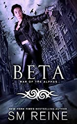 Beta: An Urban Fantasy Novel (War of the Alphas Book 2)