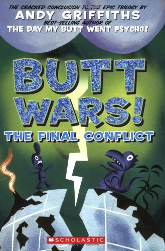 Butt Wars: The Final Conflict by Andy Griffiths (1-Dec-2005) Paperback (The Day My Butt Went Psycho Series)