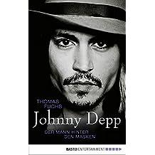 Johnny Depp: Der Mann hinter den Masken (German Edition)