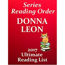 Donna Leon  INSPECTOR GUIDO BRUNETTI Novels List With Summaries and Checklist for your Kindle: DONNA LEON - BRUNETTI NOVELS WITH SHORT SUMMARIES - INCLUDES ... IN 2017 (Series Reading List Book 15)