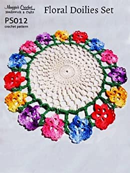 Crochet Pattern Floral Doilies PS012-R by [Weldon, Maggie]