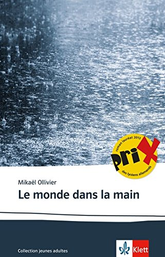 Le monde dans la main: Schulausgabe für das Niveau B2. Französischer Originaltext mit Annotationen (Collection jeunes adultes)