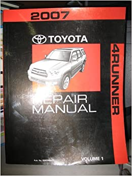 2007 TOYOTA 4RUNNER REPAIR MANUAL (VOLUMES 1, 2 AND 4 ONLY