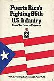 Puerto Rico's Fighting Sixty-Fifth U. S. Infantry, W. W. Harris, 0891410562