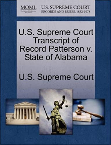 Book U.S. Supreme Court Transcript of Record Patterson v. State of Alabama