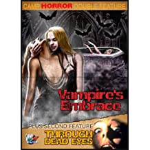 Camp Horror Double Feature: Vampires Embrace/Through Dead Eyes