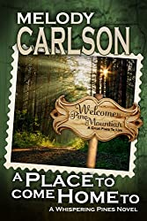 A Place to Come Home To (The Whispering Pines Series Book 1)