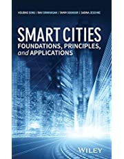 Smart Cities: Foundations, Principles, and Applications